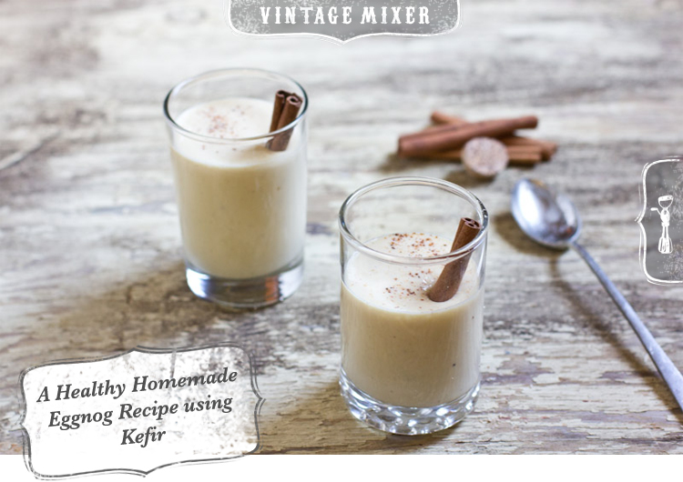 Kefir Homemade Eggnog Recipe