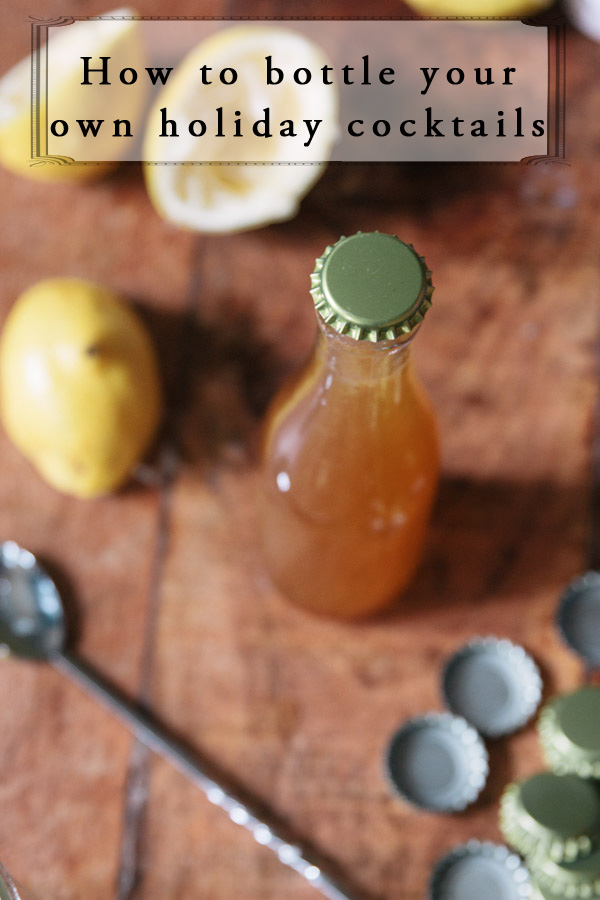 How to bottle your own holiday cocktails